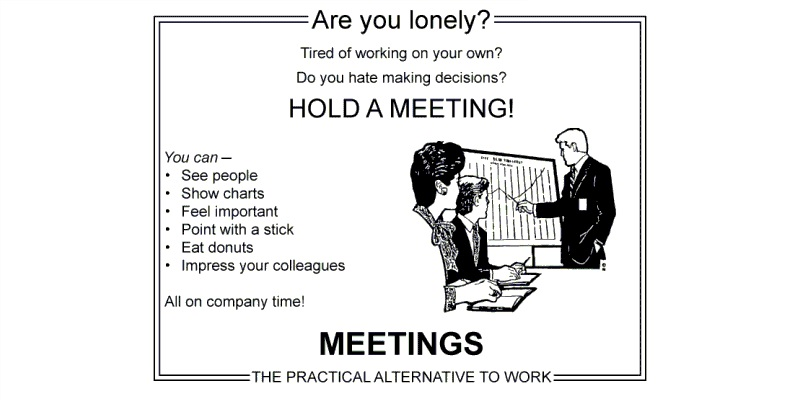 Meetings Are A Waste Of Time Quotes: Improve Your Business' Meeting Management Skills With