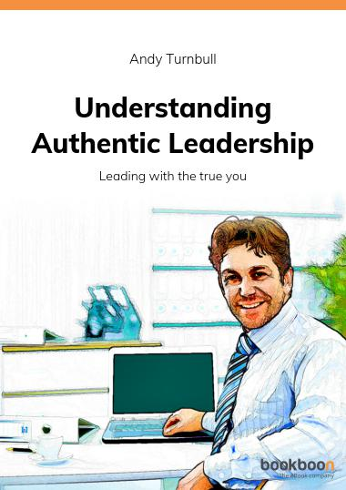 Authentic Leadership: Discover the Secret of Happy and
