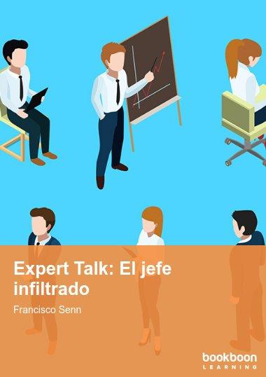 Expert Talk: El jefe infiltrado