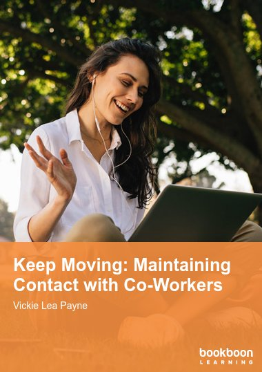 Keep Moving: Maintaining Contact with Co-Workers