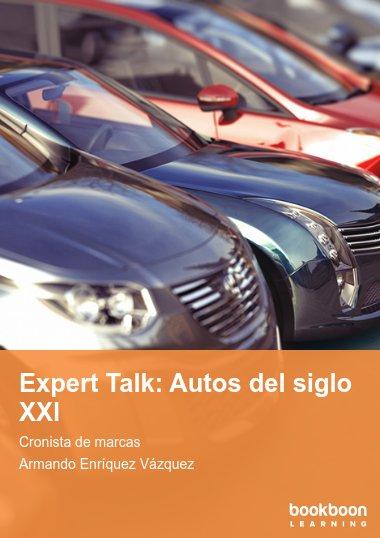 Expert Talk: Autos del siglo XXl
