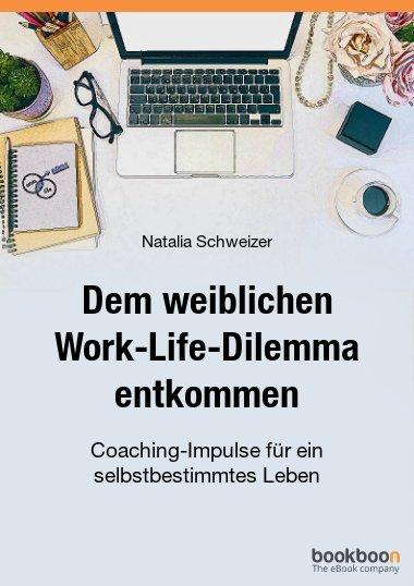 Dem weiblichen Work-Life-Dilemma entkommen