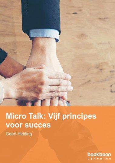 Micro Talk: Vijf principes voor succes