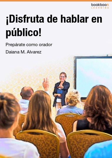 ¡Disfruta de hablar en público!