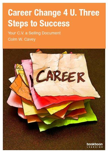 Career Change 4 U. Three Steps to Success