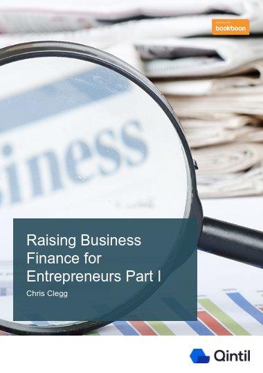 Raising Business Finance for Entrepreneurs Part I