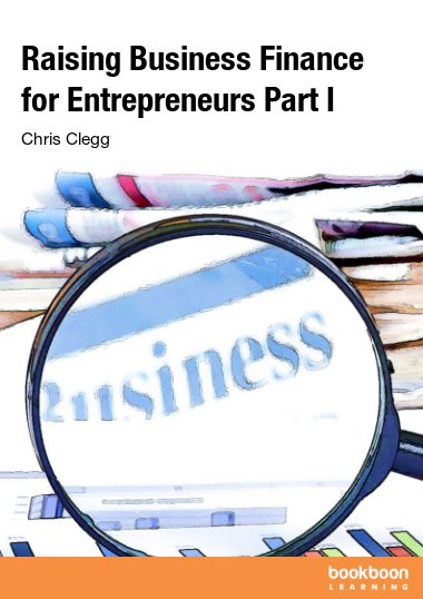 Raising Business Finance for Entrepreneurs Part I