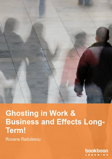 Ghosting in Work & Business and Effects Long-Term!