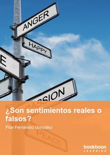 ¿Son sentimientos reales o falsos?