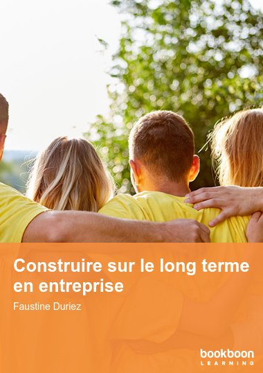 Construire sur le long terme en entreprise