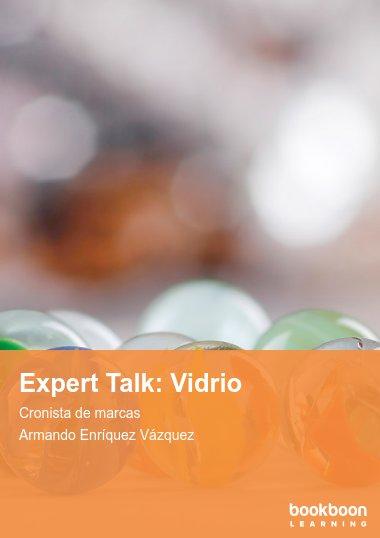 Expert Talk: Vidrio