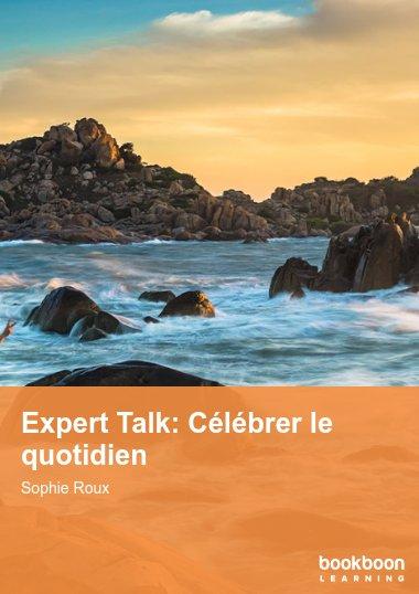 Expert Talk: Célébrer le quotidien