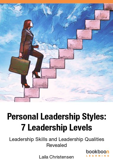 Personal Leadership - The 7 Leadership Levels