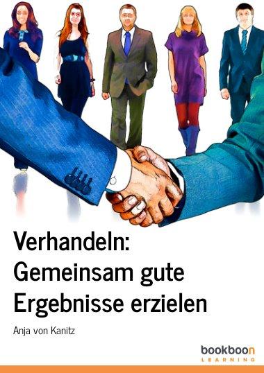 Verhandeln: Gemeinsam gute Ergebnisse erzielen