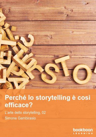 Perché lo storytelling è così efficace?