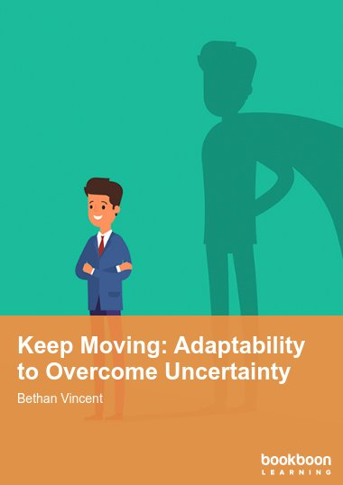 Keep Moving: Adaptability to Overcome Uncertainty