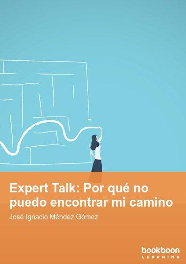 Expert Talk: Por qué no puedo encontrar mi camino