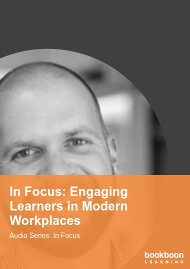 In Focus: Engaging Learners in Modern Workplaces