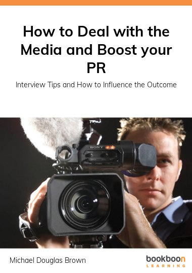 How to Deal with the Media and Boost your PR