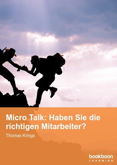 Micro Talk: Haben Sie die richtigen Mitarbeiter?