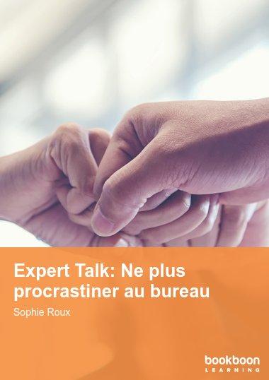 Expert Talk: Ne plus procrastiner au bureau