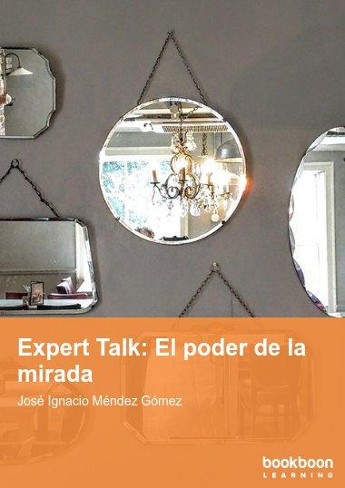 Expert Talk: El poder de la mirada