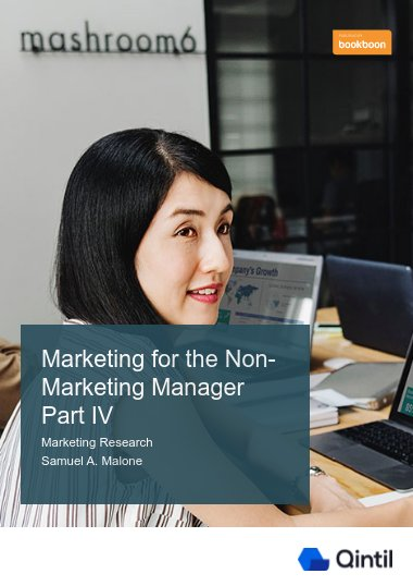 Marketing for the Non-Marketing Manager Part IV