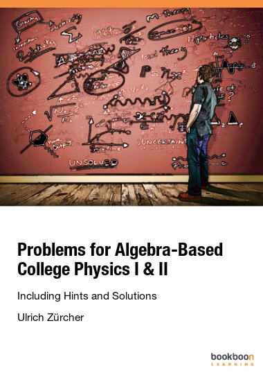 Problems for Algebra-Based College Physics I & II