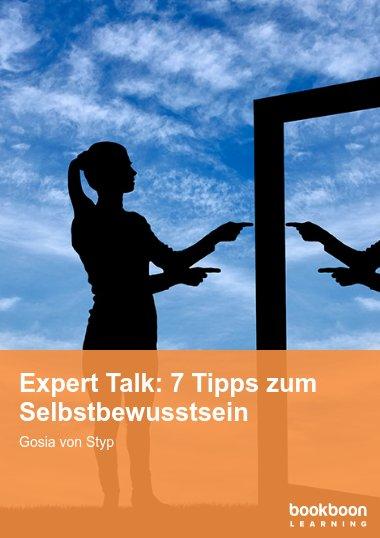 Expert Talk: 7 Tipps zum Selbstbewusstsein