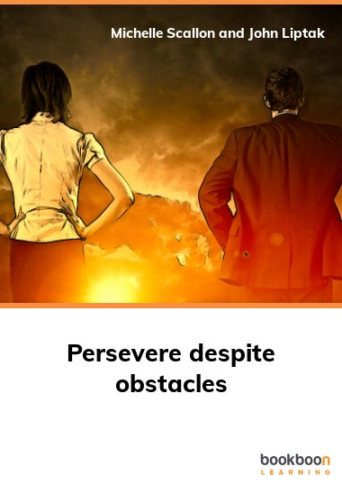 Persevere despite obstacles