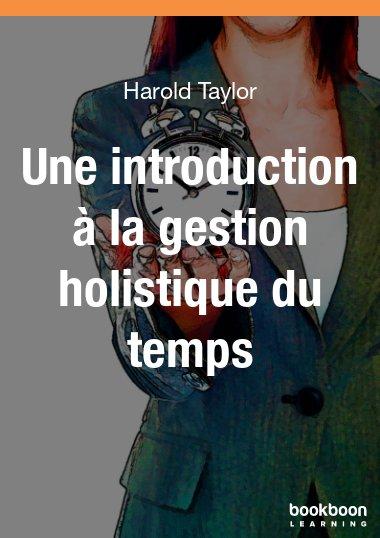 Une introduction à la gestion holistique du temps