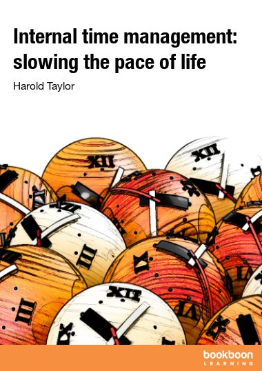Internal time management: slowing the pace of life