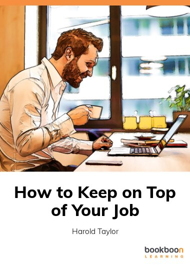 How to Keep on Top of Your Job
