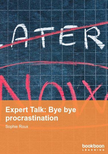 Expert Talk: Bye bye procrastination