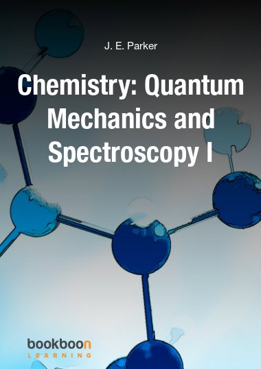 Chemistry: Quantum Mechanics and Spectroscopy I