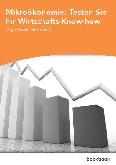 Mikroökonomie: Testen Sie Ihr Wirtschafts-Know-how