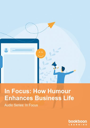 In Focus: How Humour Enhances Business Life