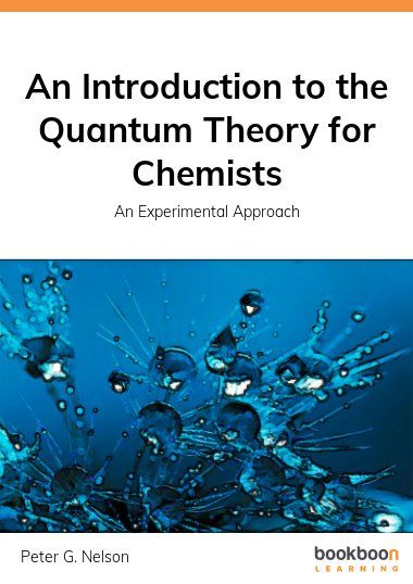 An Introduction to the Quantum Theory for Chemists
