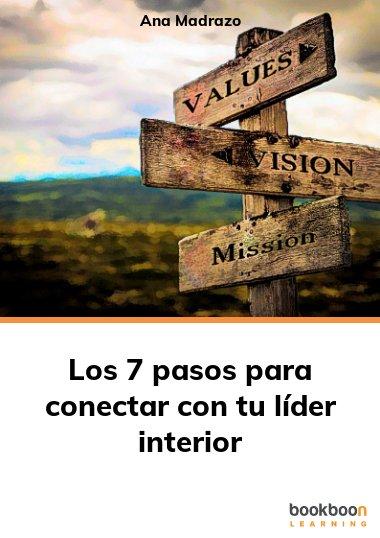 Los 7 pasos para conectar con tu líder interior
