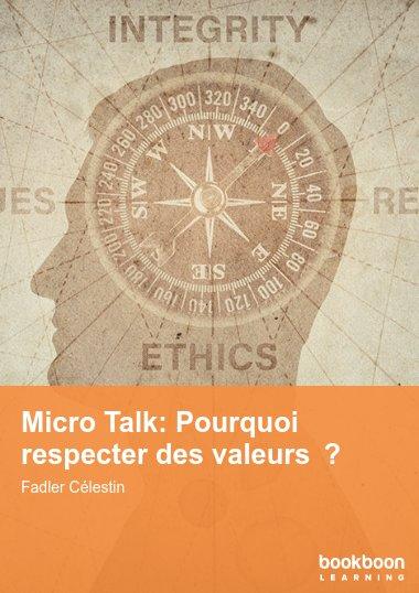 Micro Talk: Pourquoi respecter des valeurs ?