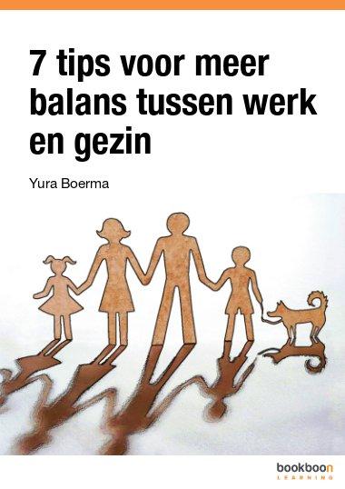 7 tips voor meer balans tussen werk en gezin