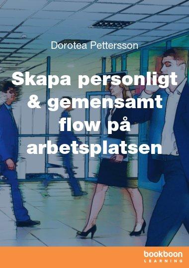 Skapa personligt & gemensamt flow på arbetsplatsen