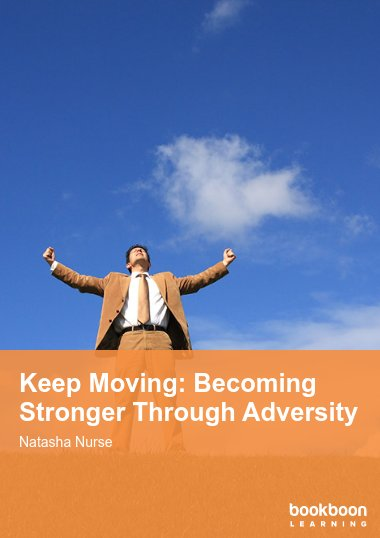 Keep Moving: Becoming Stronger Through Adversity