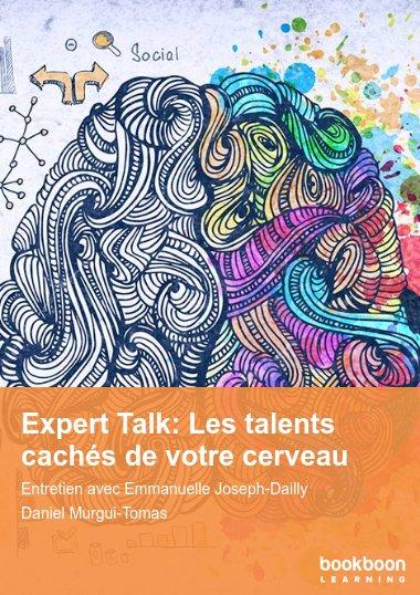 Expert Talk: Les talents cachés de votre cerveau
