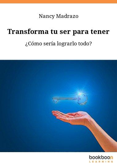Transforma tu ser para tener