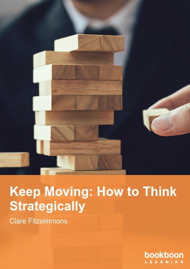 Keep Moving: How to Think Strategically