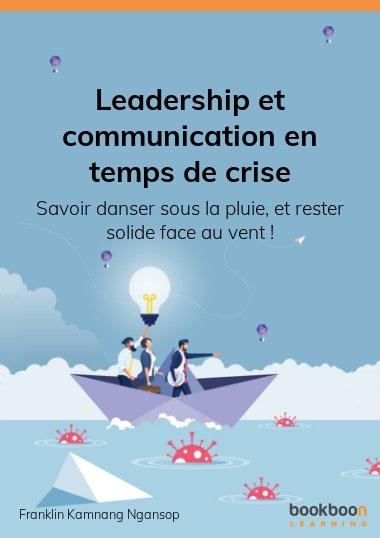 Leadership et communication en temps de crise