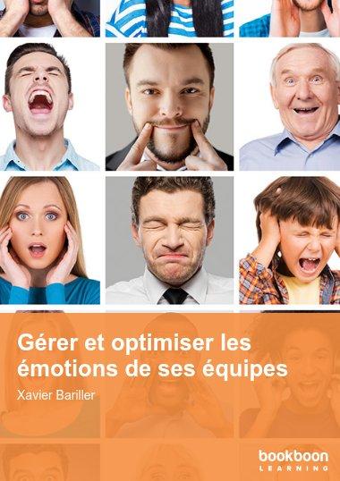 Gérer et optimiser les émotions de ses équipes