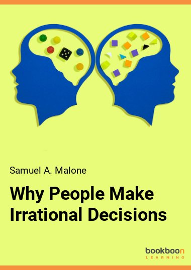 Why People Make Irrational Decisions