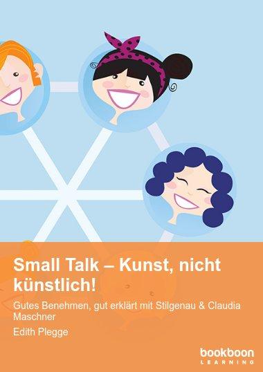 Small Talk – Kunst, nicht künstlich!